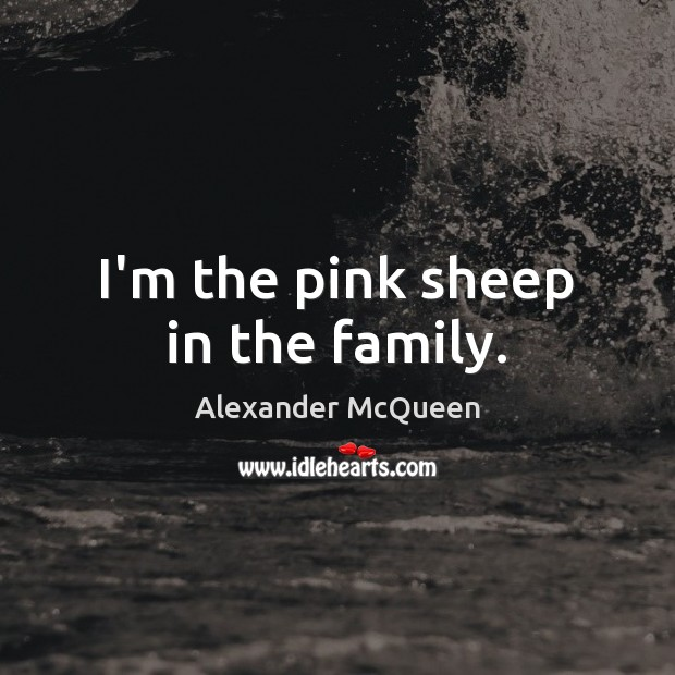 I'm the pink sheep in the family. Image