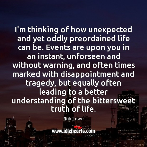 I'm thinking of how unexpected and yet oddly preordained life can be. Image