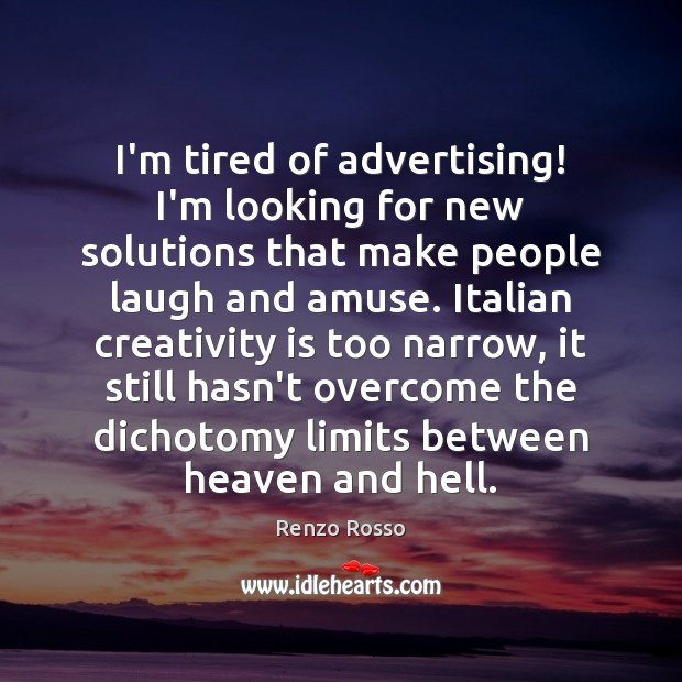 Image, I'm tired of advertising! I'm looking for new solutions that make people