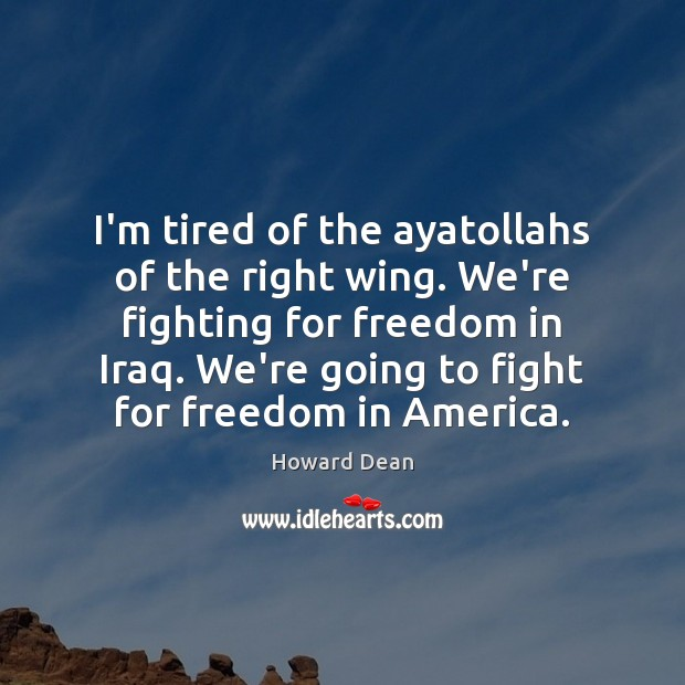 I'm tired of the ayatollahs of the right wing. We're fighting for Image