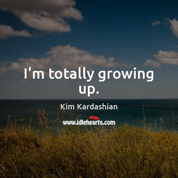 I'm totally growing up. Image