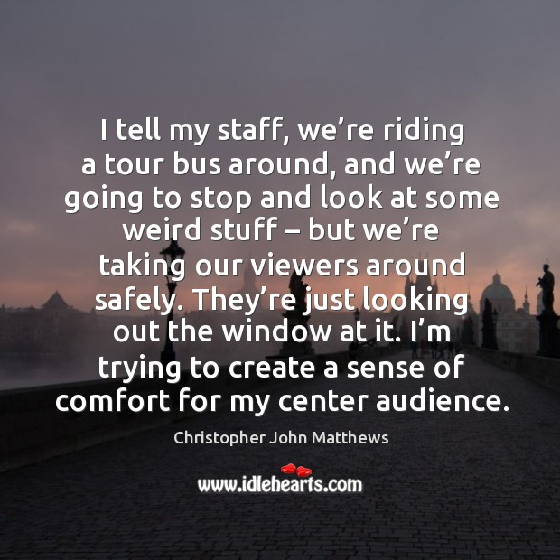 I'm trying to create a sense of comfort for my center audience. Image