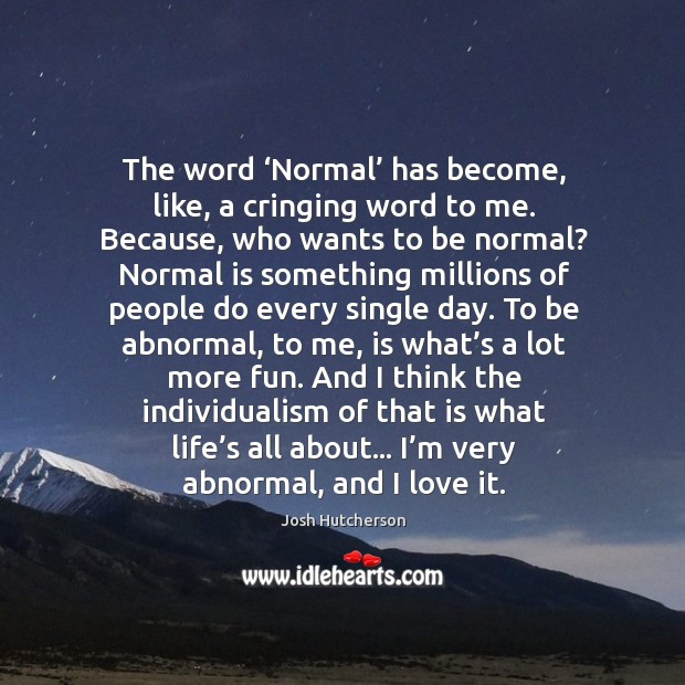 I'm very abnormal, and I love it. Attitude Quotes Image