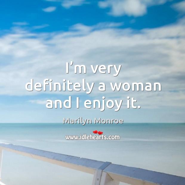 I'm very definitely a woman and I enjoy it. Image
