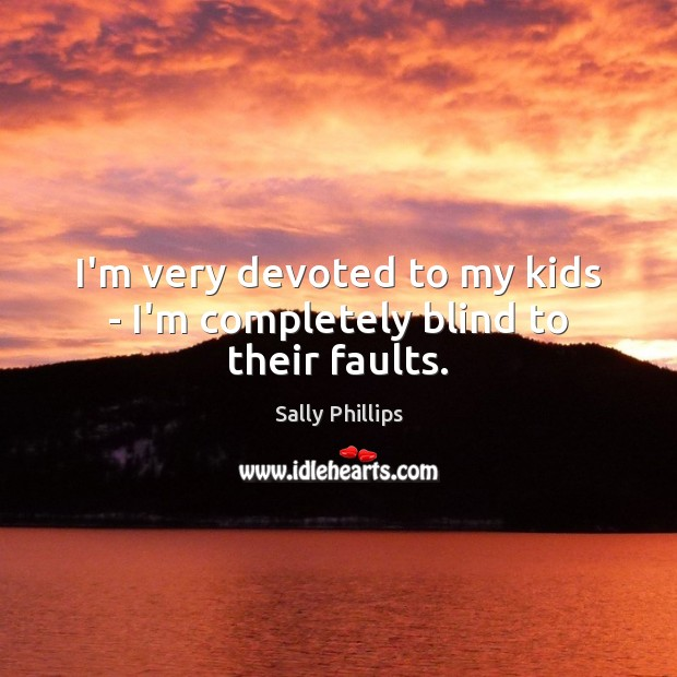 Picture Quote by Sally Phillips