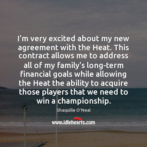 Image, I'm very excited about my new agreement with the Heat. This contract