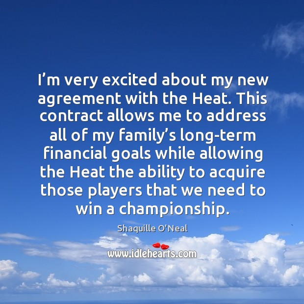 I'm very excited about my new agreement with the heat. Image