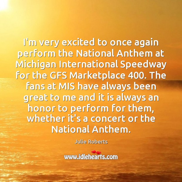 I'm very excited to once again perform the National Anthem at Michigan Image
