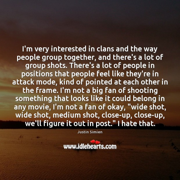 I'm very interested in clans and the way people group together, and Image