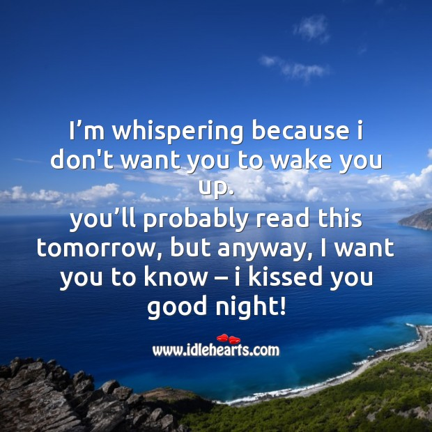 I'm whispering because I don't want you to wake you up. Image