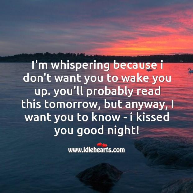I'm whispering because I don't want Image