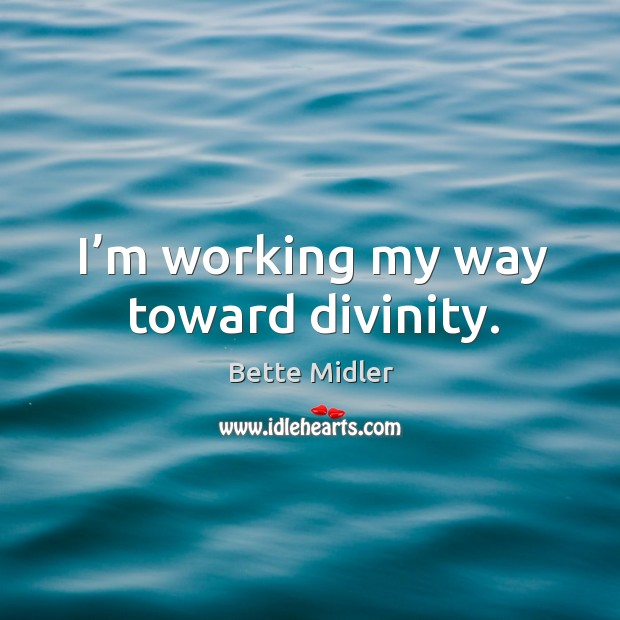 Picture Quote by Bette Midler