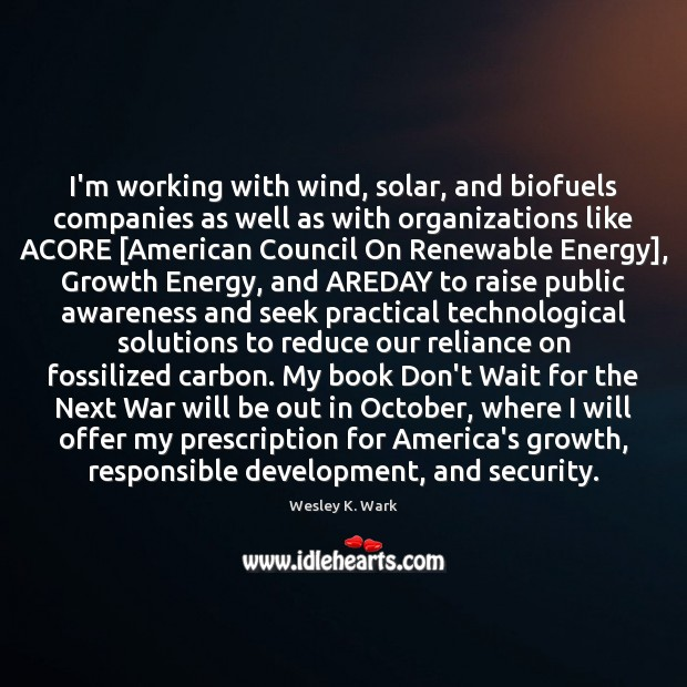 I'm working with wind, solar, and biofuels companies as well as with Image