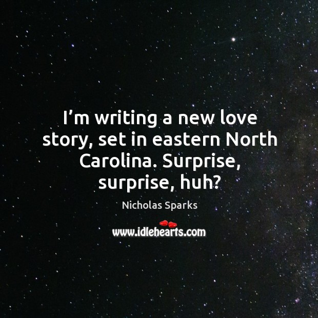I'm writing a new love story, set in eastern north carolina. Surprise, surprise, huh? Image