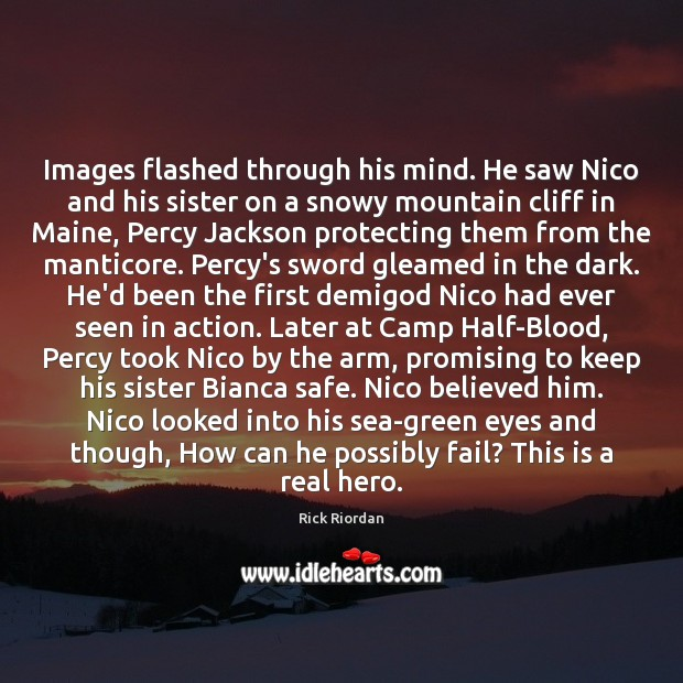 Images flashed through his mind. He saw Nico and his sister on Image