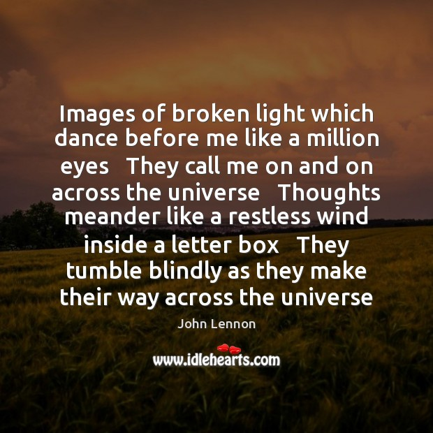Images of broken light which dance before me like a million eyes Image