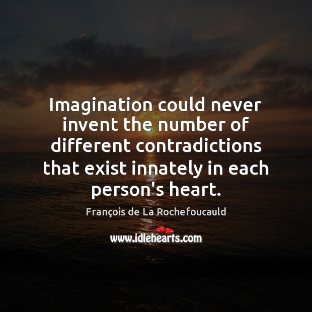 Image, Imagination could never invent the number of different contradictions that exist innately