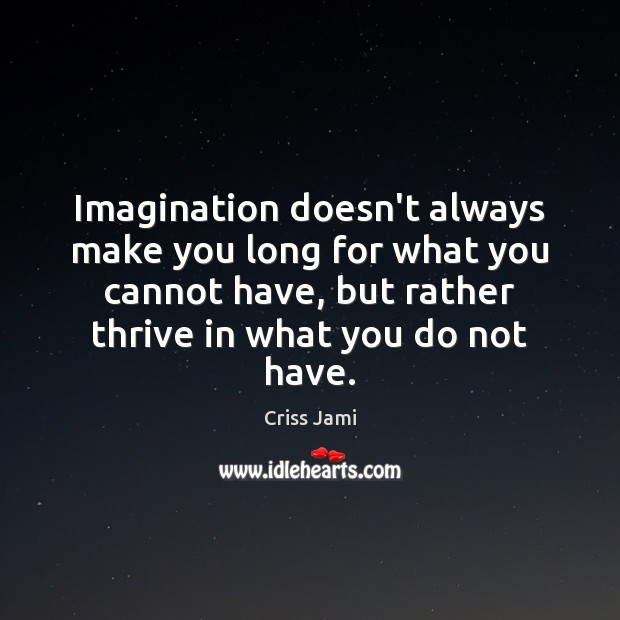 Imagination doesn't always make you long for what you cannot have, but Image