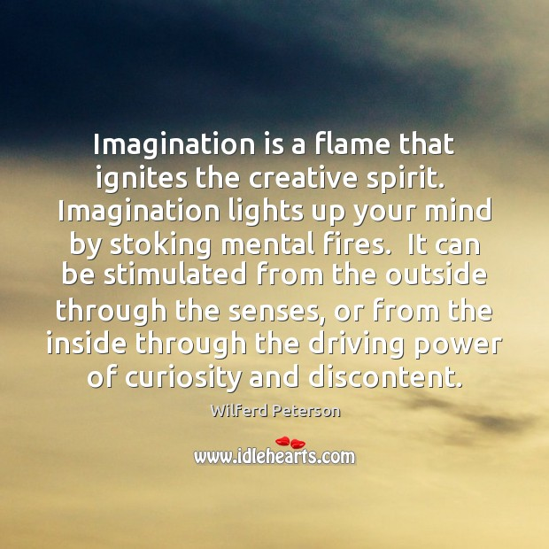 Image, Imagination is a flame that ignites the creative spirit.  Imagination lights up