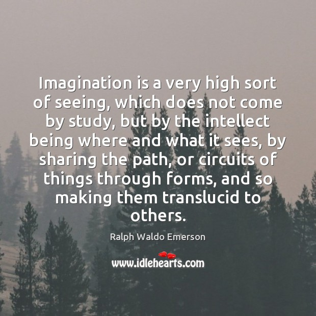 Imagination is a very high sort of seeing, which does not come Imagination Quotes Image