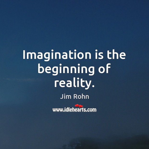 Imagination is the beginning of reality. Imagination Quotes Image