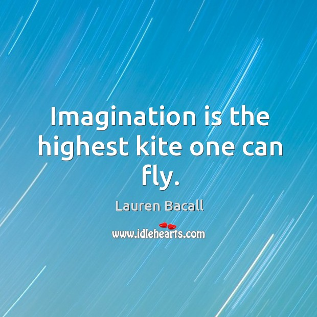 Image, Imagination is the highest kite one can fly.