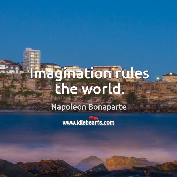 Imagination rules the world. Image