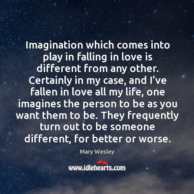 Imagination which comes into play in falling in love is different from any other. Image
