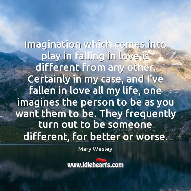 Imagination which comes into play in falling in love is different from Image