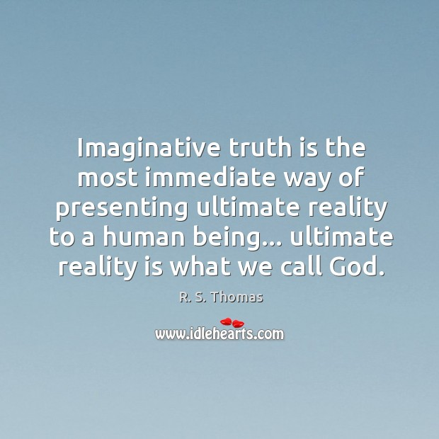 Imaginative truth is the most immediate way of presenting ultimate reality to Image