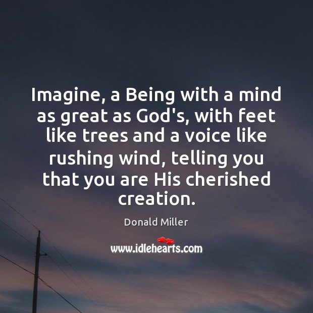 Imagine, a Being with a mind as great as God's, with feet Image