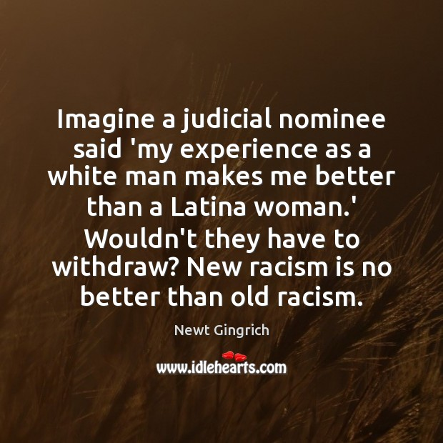 Imagine a judicial nominee said 'my experience as a white man makes Image