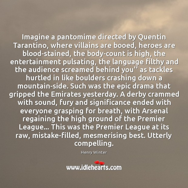 Imagine a pantomime directed by Quentin Tarantino, where villains are booed, heroes Image