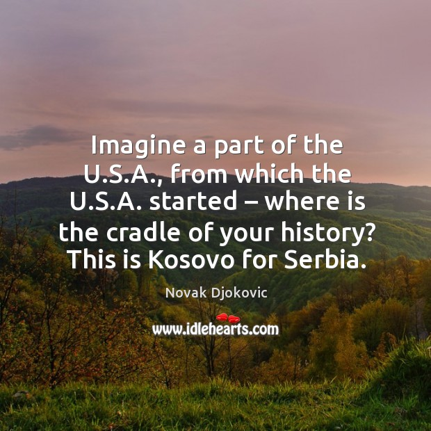 Image, Imagine a part of the u.s.a., from which the u.s.a. Started – where is the cradle of your history?