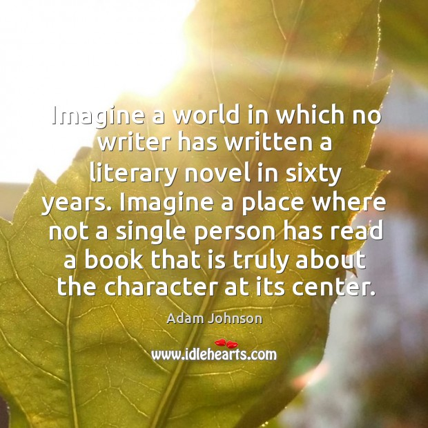 Image, Imagine a world in which no writer has written a literary novel