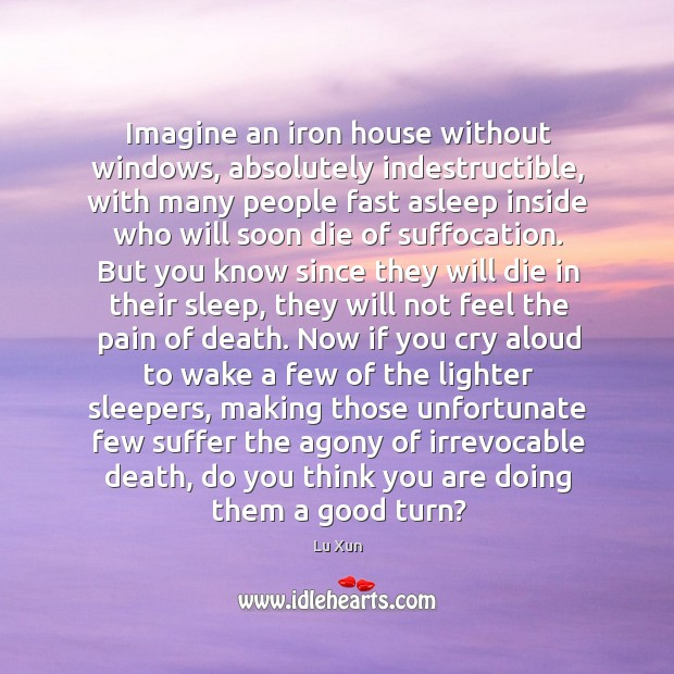 Image, Imagine an iron house without windows, absolutely indestructible, with many people fast
