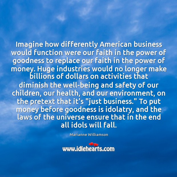Image, Imagine how differently American business would function were our faith in the