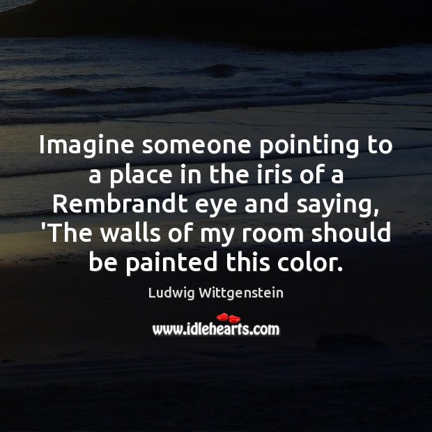 Imagine someone pointing to a place in the iris of a Rembrandt Image
