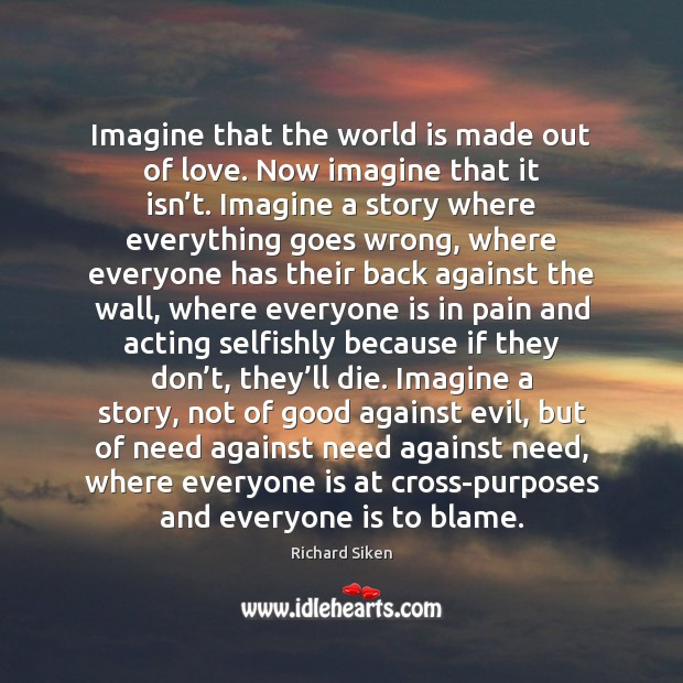 Image, Imagine that the world is made out of love. Now imagine that