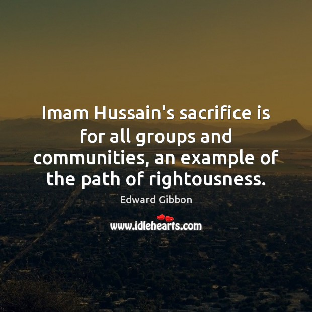 Imam Hussain's sacrifice is for all groups and communities, an example of Sacrifice Quotes Image