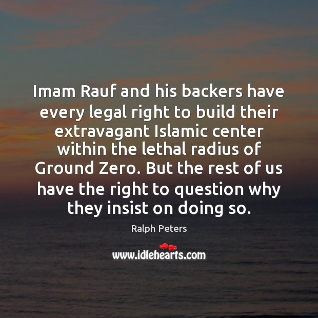 Imam Rauf and his backers have every legal right to build their Legal Quotes Image