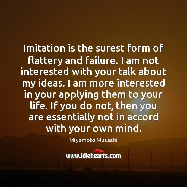 Image, Imitation is the surest form of flattery and failure. I am not