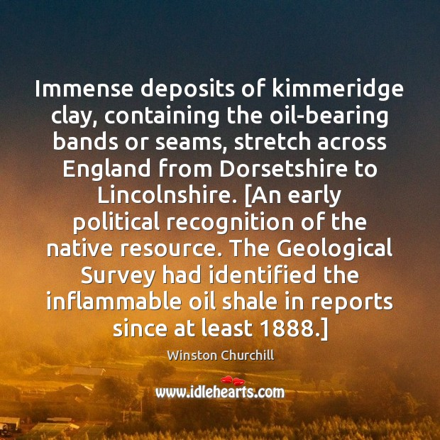 Image, Immense deposits of kimmeridge clay, containing the oil-bearing bands or seams, stretch