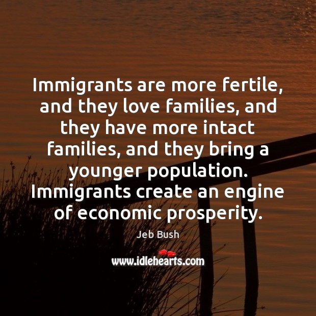 Image, Immigrants are more fertile, and they love families, and they have more