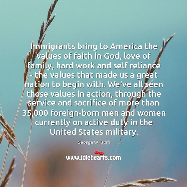 Image, Immigrants bring to America the values of faith in God, love of