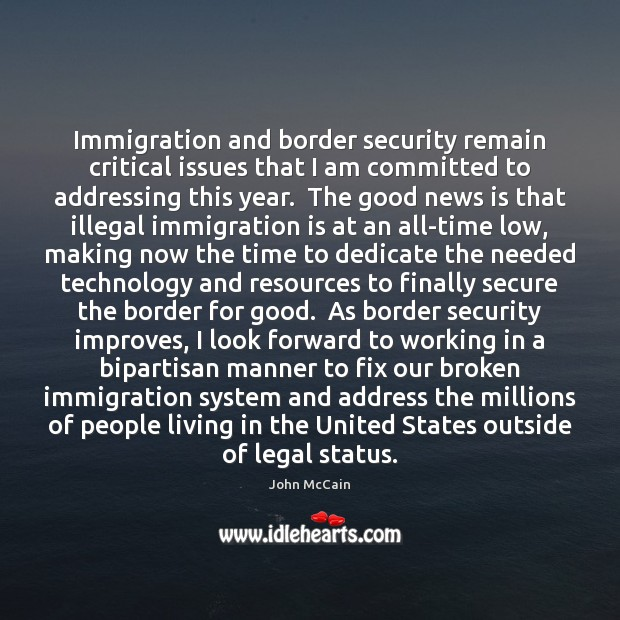 Image, Immigration and border security remain critical issues that I am committed to