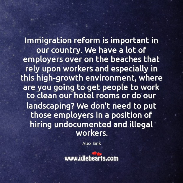 Image, Immigration reform is important in our country. We have a lot of