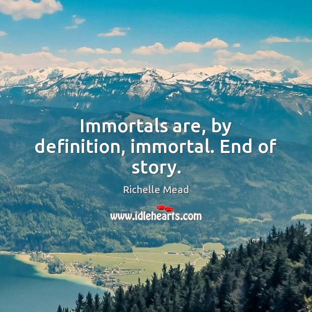 Image, Immortals are, by definition, immortal. End of story.