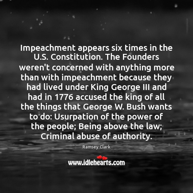 Image, Impeachment appears six times in the U.S. Constitution. The Founders weren't