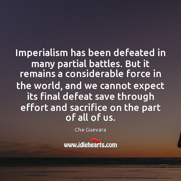 Imperialism has been defeated in many partial battles. But it remains a Image